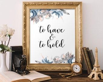 Wedding signage printable, Wedding printable, To have and to hold, Wedding Decor, Wedding sign, Printable wedding, Wedding print, BD-291