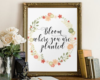 Inspirational quote, Printable art, Bloom Where You Are Planted, Motivational quote, Home decor, Quote print, Inspirational quotes, BD-720