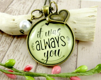 It Was Always You Girlfriend Gift Pendant Love Necklace Anniversary Gift, Wedding Gift for Fiance, Bride, Wife Valentine's Present