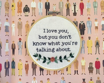 Wes Anderson Embroidery. Moonrise Kingdom gift. Embroidery hoop gifts. Fiber arts. I love you but you don't know what you're talking about.