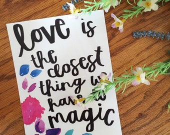 Love is Magic, watercolor, typography