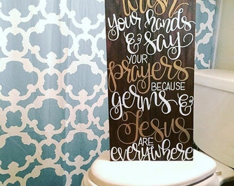 Wash your Hands and Say your Prayers because Germs and Jesus are everywhere || Bathroom Decor, Bathroom Humor, Kids Bathroom Sign
