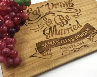 Cutting Board Personalized Wedding Gift Board Eat Drink and Be Married Cutting Board Laser Engraved Wedding Gift Anniversary Gift