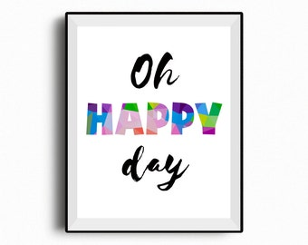 Oh Happy Day inspirational quote print, neutral nursery print, nursery decor, quote printable, wall art, positive print, happy print, 8x10