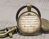 You don't love someone for their looks...a Song only you can hear, Oscar Wilde quote, Valentine's quote, quote on love, key chain