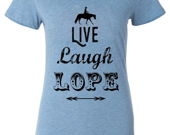 SALE Western Horse Shirt, Live Laugh Lope, Country Style Equestrian Shirt in Country Blue, Women Ladies Teens Relaxed Fit Scoop Neck