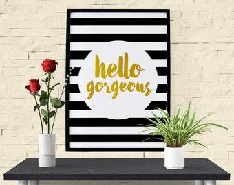 Hello Gorgeous Art Decor Gorgeous Art Print Gold Black Stripes Gorgeous Wall Art Gift for Her Gorgeous Printable Digital Download