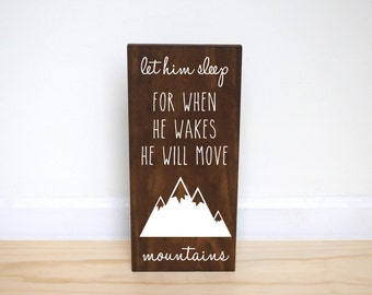 Let Him Sleep For When He Wakes He Will Move Mountains |  Woodland Nursery Decor  | Adventure Nursery | Nursery Wall Art
