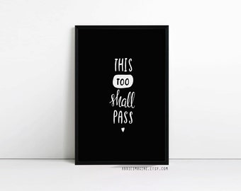 This too shall pass, inspirational quote, Typography poster, hand lettering, motivational