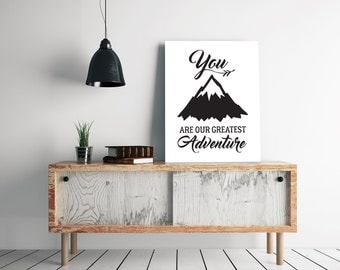You Are Our Greatest Adventure Print - Adventure Nursery Quote - Nursery Print - Printable Wall Art - Wall Art Nursery Decor