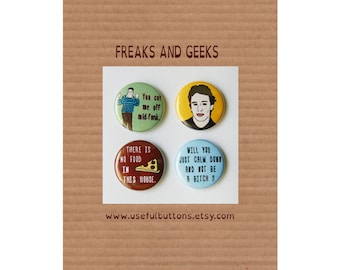 "SALE - Freaks and Geeks 1"" buttons - Set of 4 - pins or magnets"