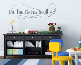 Oh the Places You'll Go Decal  - Kiss Cut Dr. Suess Wall Quote Decal by Chromantics