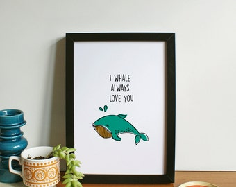 I whale always love you A4 Print