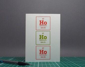 Ho Ho Holmium Letterpress Christmas Card