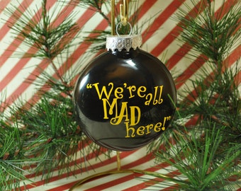 Alice In Wonderland Ornament, Alice In Wonderland Christmas Ornament, We're All Mad Here, Cheshire Cat Quotes, Alice Ornament