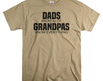 Grandpa Gift - Shirt - Dads Know a Lot Grampas Know Everything - Gifts for Grandfather