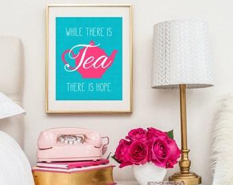 Tea Print, Kitchen Art, Tea Quote, Gift for Tea Lover