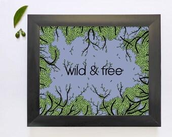 Digital Printable Art, wild & free, typography print, inspirational quote, 8x10 art print, INSTANT DOWNLOAD
