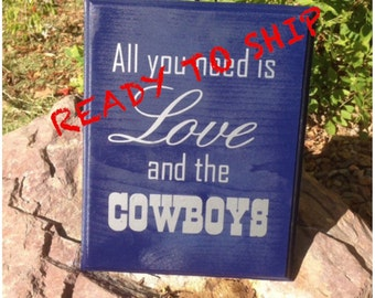 Ready To Ship, All You Need Is Love And The Cowboys wood sign