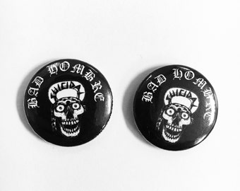 "Bad hombre 1"" pinback button"