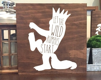 Let the wild rumpus start\ wood sign, nursery wood sign, where the wild things are sign