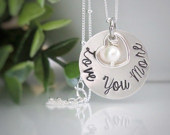 Love You More Necklace - Sterling Silver Love You More Necklace - Mother's Day Gift for Mom - Gift for Daughter - Hand Stamped Jewelry