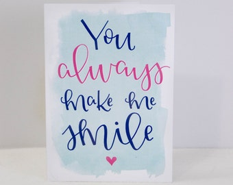 You Always Make Me Smile - Greeting Card
