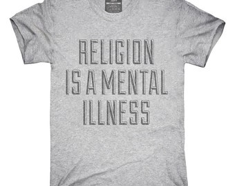 Religion Is A Mental Illness T-Shirt, Hoodie, Tank Top, Gifts
