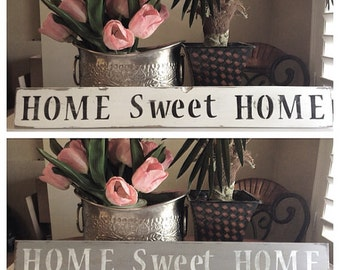 HOME SWEET HOME Sign Available in Gray with White letters only