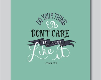 Don't Care by Tina Fey Hand Lettered Print (5x7 digitally printed)