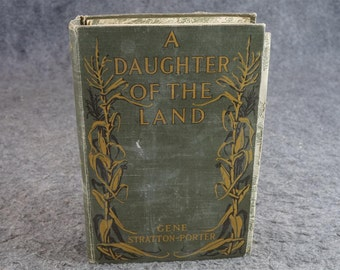 A Daughter Of The Land By Gene Stratton-Porter C. 1918