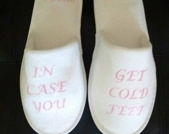 Bridal Slippers In case you get cold feet - Bridal Gift - Wedding Slippers  Available in more colors