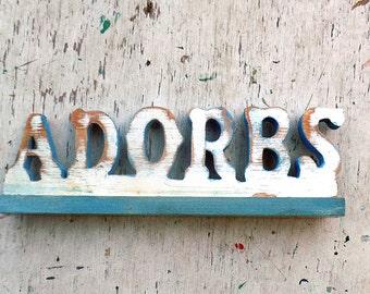 Adorbs Sign, Wooden Sign, Dorm Decor, Boho Sign, Reclaimed Wood Sign, Tween Sign, Wood Shelf Sign, Custom Sign, Adorable Sign