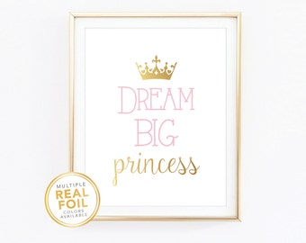 Dream big princess, Gold Foil, Real Foil Print, Silver foil, Wall Art, dream big little one, Nursery Decor, Baby girl room decor, baby room