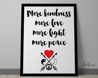 More kindness more love more light more peace Digital Art Print - Inspirational Wall Art, Motivational Quote Art, Printable Typography Art