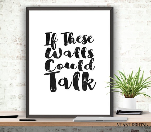 Items Similar To If These Walls Could Talk Printable Quote