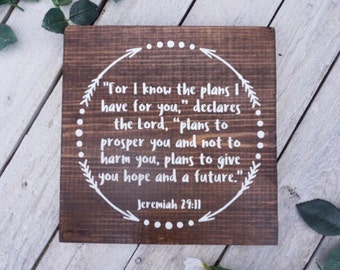"""Jeremiah 29:11 Sign - Bible Verse Sign - """"For I know the plans I have for you"""" Sign - Bible Verse Home Decor - Christian Home Decor - Bible"""