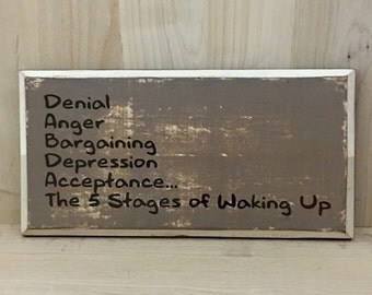 5 stages, sarcastic custom wood sign,  funny sign, humorous gift, snarky, custom wooden sign, wall decor, wall sign, wood sign saying