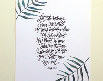 Psalm 143:8 Hand Lettered Art Print
