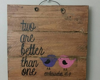 Two are Better than One hand painted sign on reclaimed wood