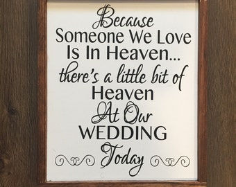 Because Someone We Love Is In Heaven Sign, Rustic Wedding Decor, Wedding Sign