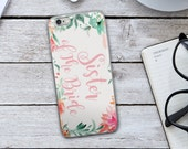 Sister of the Bride iPhone Case - Pink Sister of the Bride Case - Sister of the Bride Case - Floral Cellphone Case - Floral iPhone Case