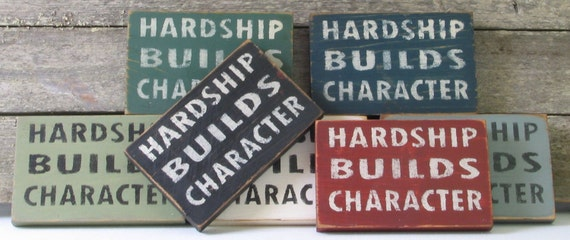 Hardship Builds Character