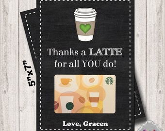 PERSONALIZED - Thanks a LATTE Gift Card Printable - TeachApp005 - Gift Tag, End of School, Teacher Appreciation, Coffee