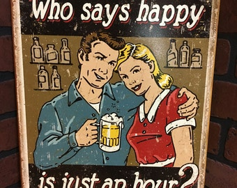 Who says happy is just an hour? Tin sign