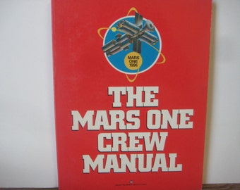 The Mars One Crew Manual, First Edition, 1985