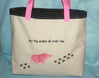 My Pig Walks all over me tote