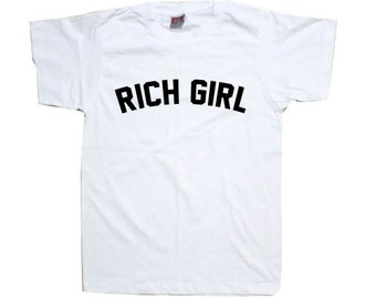 Rich Girl Tumblr Slogan T-Shirt TSHIRT SHIRT  T1105