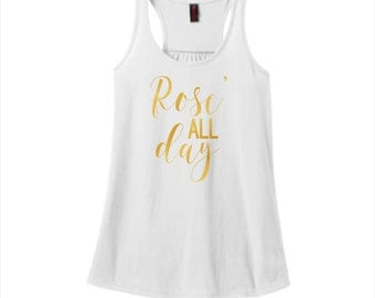 Rose All Day Tank Wine Lover Metallic Gold Quote Tank Cute Tops Gifts for Her Unique Tops Best Friend Present