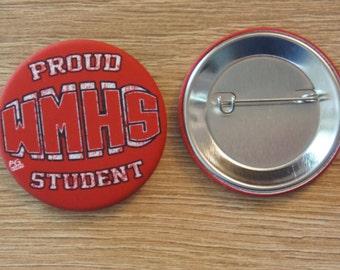 """Badge / Pin """"WMHS STUDENT"""" - GLEE / Rachel Berry / Finn Hudson / Kurt Hummel / Santana Lopez"""
